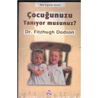 Çocuğunuzu Tanıyor musunuz? Dr.Fitzhugh Dodson Aile Eğitim Serisi Denge Yayınları Basım Tarihi 2005