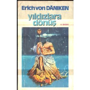 Yıldızlara Dönüş Erich Von Daniken Cep Kitapları Basım Tarihi 1988 Çeviren Zeki Okar