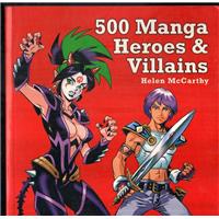500 Manga Heroes & Villains Helen McCarthy