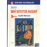 Gerçekten Beni Duyuyor Musun? Leyla Navaro Sistem Yayıncılık Basım Tarihi 1999