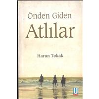 Önden Giden Atlılar Harun Tokak Ufuk Kitapları Basım Tarihi 2007