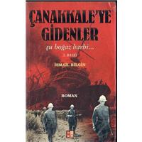 Çanakkale-ye Gidenler Şu Boğaz Harbi... İsmail Bilgin Bky Basım Tarihi 2004