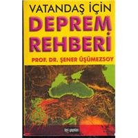 Vatandaş İçin Deprem Rehberi Prof.Dr.Şener Üşünmezsoy İleri Yayınları Basım Tarihi 2005