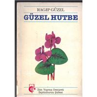 Güzel Hutbe Ragıp Güzel İlim Yayma Cemiyeti Zeytinburnu Şubesi Basım Tarihi 1992