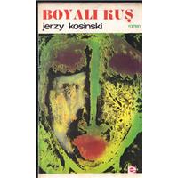 Boyalı Kuş Jerzy Kosinski E Yayınları Basım Tarihi 1966 Çeviren Aydın Emeç