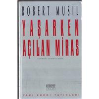 Yaşarken Açılan Miras Robert Musıl YKY Basım Tarihi 1993