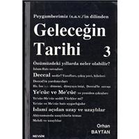 Peygamberimiz S.A.V. in Dilinden Geleceğin Tarihi 3 Orhan Baytan