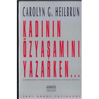 Kadının Özyaşamını Yazarken Carolyn G.Hellbrun Yky Basım Tarihi 1992