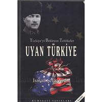 Uyan Türkiye Türkiye-yi Bekleyen Tehlikeler İsmail Şefik Aydın Kumsaati Yayınları Basım Tarihi 2010