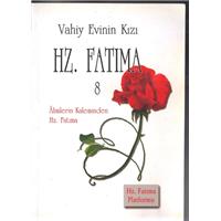 Vahiy Evinin Kızı Hz.Fatıma Alimlerin Kaleminden Hz.Fatıma Platformu Basım Tarihi 2011