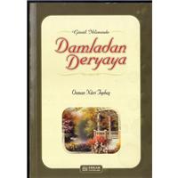 Damladan Deryaya Osman Nuri Topbaş Erkam Yayınları Basım Tarihi 2009