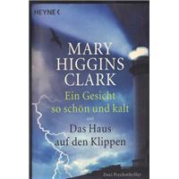 Ein Gesicht So Schön Und Kalt Und Das Haus Auf Den Klippen Mary Hıggıns Clark Wılhelm Heyne Verlag