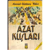 Azat Kuşları Ahmed Günbay Yıldız Timaş Yayınları