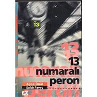 13 Numaralı Peron Ayşe Önal Şafak Pavey Ad Yayıncılık Basım Tarihi 1996