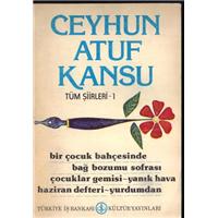Tüm Şiirleri 1 Ceyhun Atuf Kansu Türkiye İş Bankası Kültür Yayınları Basım Tarihi 1978