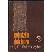 Evinizin Doktoru Doç.Dr.Selçuk Aybar Tan Matbaası Basım Tarihi 1966