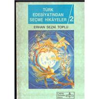 Türk Edebiyatından Seçme Hikayeler 2 Erhan Sezai Toplu Çağdaş