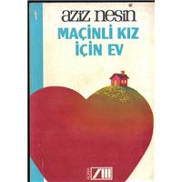 Maçinli Kız İçin Ev Aziz Nesin Adam Yayınları Basım Tarihi 1989