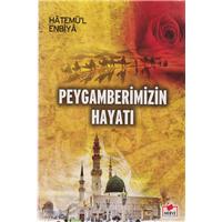 Peygamberimizin Hayatı  Hatemü-l Enbiya M. Salih Eyüpoğlu Merve Yayınları