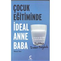 Çocuk Eğitiminde İdeal Anne Baba Mehmet Teber C Planı Yayınları Basım Tarihi 2009