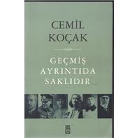 Geçmiş Ayrıntıda Saklıdır Cemil Koçak Timaş Yayınları Basım Tarihi 2012