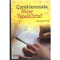 Çocuklarımızla Neler Yapabiliriz? Neslihan Nur Türk Erkam Yayınları Basım Tarihi 2008