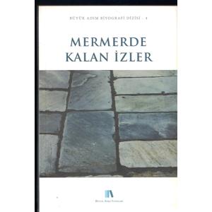 Mermerde Kalan İzler Büyük Adım Biyografi Dizisi 4 Büyük Adım Yayınları Basım Tarihi 2012