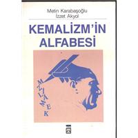 Kemalizm-in Alfabesi Metin Karabaşoğlu İzzet Akyol Timaş Yayınları Basım Tarihi 1991