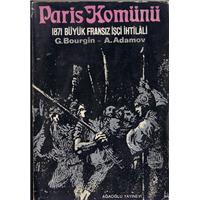 Paris Komünü 1871 Büyük Fransız İşçi İhtilali G.Bourgin A.Adamov Ağaoğlu Yayınevi Basım Tarihi 1968