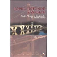 Köprü Üstünde Yaşamak Baki Alkaçar Alternatif Yayınları Basım Tarihi 2003