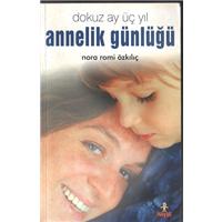 Annelik Günlüğü Dokuz Ay Üç Yıl Nora Romi Özkılıç Hayat Yayıncılık Basım Tarihi 2003