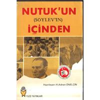 Nutuk-un (Söylev-in) İçinden H.Adnan Önelçin Yüce Yayınları Basım Tarihi 1981 (İmzalı)