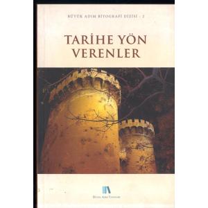 Tarihe Yön Verenler Büyük Adım Biyografi Dizisi 2 Büyük Adım Yayınları Basım Tarihi 2012