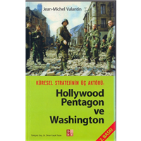 Küresel Stratejinin Üç Aktörü Hollywood Pentagon Ve Washington Jean  Michel Valantin