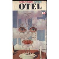 Otel Arthur Hailey Çeviren Leyla Ragıp E Yayınları Basım Tarihi 1972