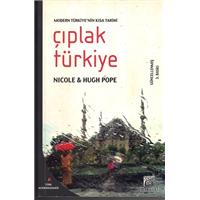 Çıplak Türkiye Modern Türkiyenin Kısa Tarihi Nıcole & Hugh Pope