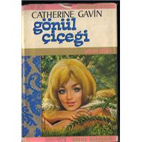 Gönül Çiçeği Catherine Gavin Altın Kitaplar Yayınevi Basım Tarihi 1973 Çeviren Gönül Suveren