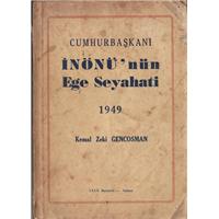 Cumhurbaşkanı İnönü-nün Ege Seyahati Kemal Zeki Gencosman Ulus Basımevi 1949 Basım