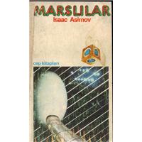 Marslılar Isaac Asımov Cep Kitapları Basım Tarihi 1984