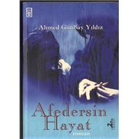 Afedersin Hayat Ahmed Günbay Yıldız Timaş Yayınları Basım Tarihi  2001