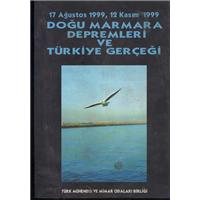 17 Ağustos 1999, 12 Kasım 1999 Doğu Marmara Depremleri Ve Türkiye Gerçeği