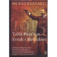 Talat Paşa-nın Evrak-ı Metrukesi Murat Bardakçı Everest Yayınları Basım Tarihi 2008