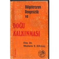 Bölgelerarası Dengesizlik Ve Doğu Kalkınması Doç.Dr.Mustafa E.Erkal Şamil Yayınevi Basım Tarihi 1978