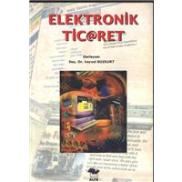 Elektronik Ticaret Doç.Dr.Veysel Bozkurt Alfa Basım Yayım Basım Tarihi 2000