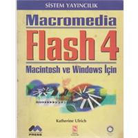 MACROMEDİA FLASH 4 MACİNTOSH VE WİNDOWS İÇİN KATHERİNE ULRİCH SİSTEM YAYINCILIK 2000 BASIM