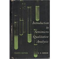 Introduction To Semimicro Qualitative Analysis Fourth Edition C.H.Sorum