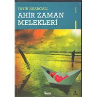 Ahir Zaman Melekleri Fatih Akarcalı Nesil Yayıncılık Basım Tarihi 2005
