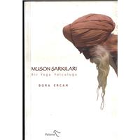Muson Şarkıları Bir Yoga Yolculuğu Bora Ercan Paloma Yayınevi Basım Tarihi 2006