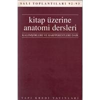 Kitap Üzerine Anatomi Dersleri Kalemşörlere Ve Harfperestlere Dair