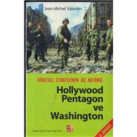 Küresel Stratejinin Üç Aktörü Hollywood Pentagon Ve Washington